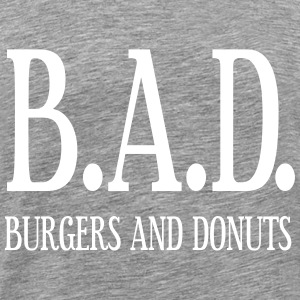 BAD - burgers and donuts T-Shirts - Männer Premium T-Shirt