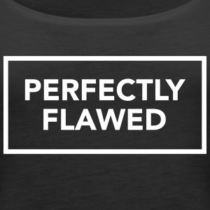 PERFECTLY FLAWED Tops - Women's Premium Tank Top