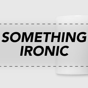 SOMETHING IRONIC Mugs & Drinkware - Panoramic Mug