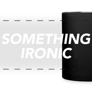 SOMETHING IRONIC Mugs & Drinkware - Full Color Panoramic Mug