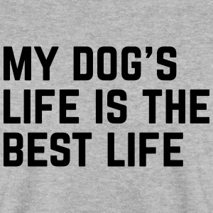 Dog's Life Funny Quote Sweat-shirts - Sweat-shirt Homme