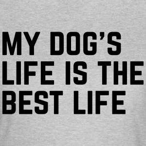 Dog's Life Funny Quote T-shirts - Vrouwen T-shirt