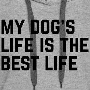Dog's Life Funny Quote Hoodies & Sweatshirts - Women's Premium Hoodie