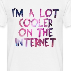 Galaxy Cooler on the Internet Galaxy Quote T-Shirts - Men's T-Shirt
