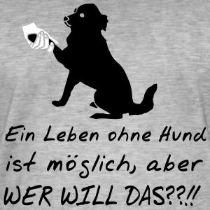 """Shirts mit Tier-Motiv """"Leben ohne Hund"""""""