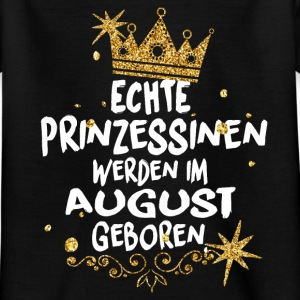 Real Princesses are born in August Shirts - Kids' T-Shirt