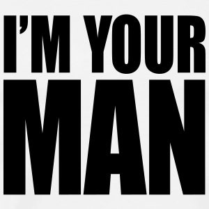I'm your man T-shirts - Mannen Premium T-shirt