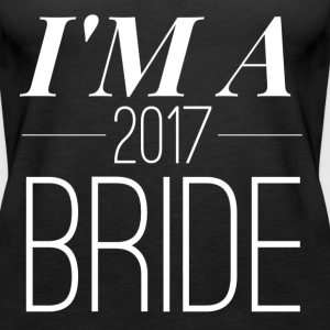 I`M A 2017 BRIDE Tops - Frauen Premium Tank Top