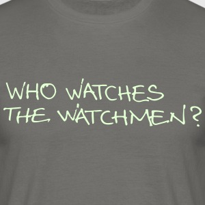 Who watches ...? - Männer T-Shirt