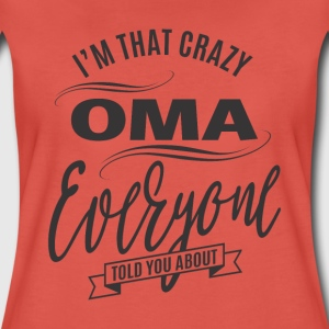 I'm That Crazy Oma T-shirt - Women's Premium T-Shirt