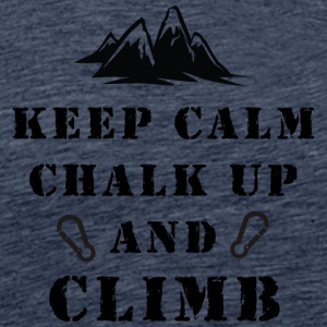 Rock Climbing Keep Calm Chalk Up And Climb - Men's Premium T-Shirt