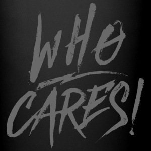 WHO CARES! Mugs & Drinkware - Full Colour Mug