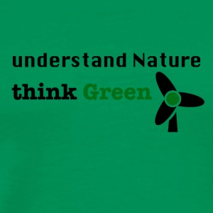 Understand Nature. Think Green! - Männer Premium T-Shirt