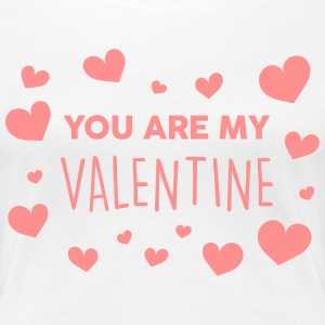 You are my Valentine T-Shirts - Frauen Premium T-Shirt