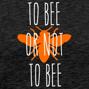 ++to bee or not to bee++ - Männer Premium T-Shirt