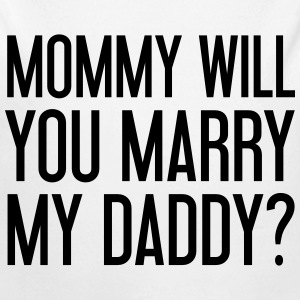 Mommy will you marry my daddy? Baby body - Baby bio-rompertje met lange mouwen