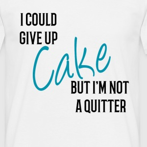 I could Give Up Cake.png T-Shirts - Men's T-Shirt