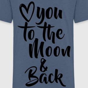 LOVE YOU TO THE MOON Shirts - Kids' Premium T-Shirt