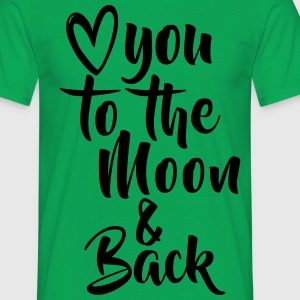 LOVE YOU TO THE MOON T-Shirts - Men's T-Shirt