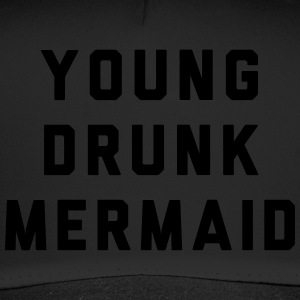 Young Drunk Mermaid - Trucker Cap