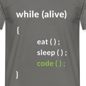 While (alive) eat, sleep, code - Men's T-Shirt