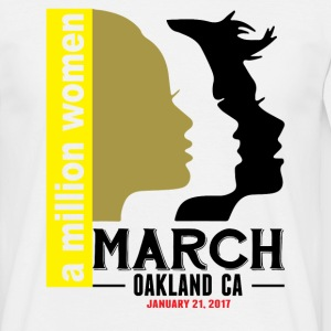 Women's March Oakland Ca T-Shirts - Men's T-Shirt