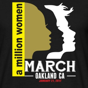 Women' s March Oakland Ca T-Shirts - Men's T-Shirt