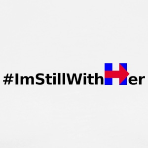 I'm Still With Her - Men's Premium T-Shirt