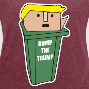 DUMP THE TRUMP T-Shirts - Frauen T-Shirt mit gerollten Ärmeln