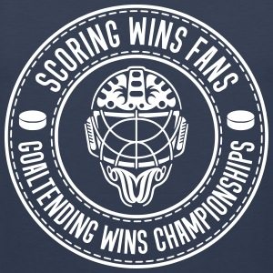 Scoring Wins Fans Goaltending Wins Championships Sports wear - Men's Premium Tank Top