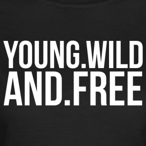 YOUNG AND FREE T-Shirts - Frauen T-Shirt