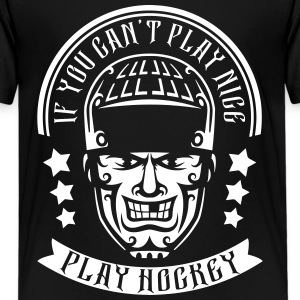 If You Can't Play Nice, Play Hockey Shirts - Teenage Premium T-Shirt