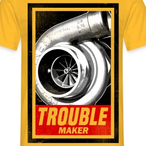 TROUBLE MAKER T-Shirts - Men's T-Shirt