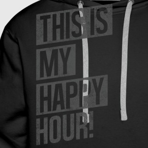 THIS IS MY HAPPY HOUR Hoodies & Sweatshirts - Men's Premium Hoodie