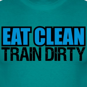 Eat clean train dirty text logo T-Shirts - Men's T-Shirt