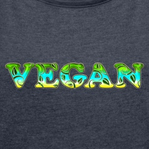 Vegan, vegetarian, power, text, nature, Healthy  - Women's T-shirt with rolled up sleeves