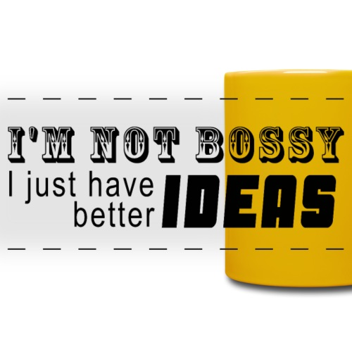 Not bossy - Better ideas black