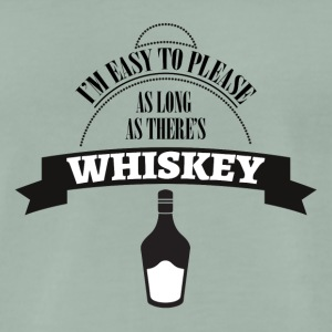 Whiskey - I´m ease to please as long... - Männer Premium T-Shirt