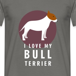 I love my bull terrier - Men's T-Shirt