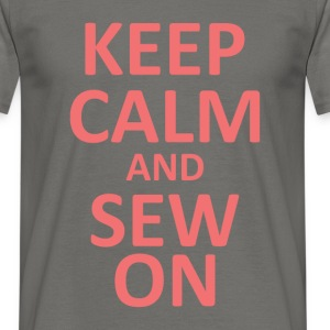 Keep calm and sew on  - Men's T-Shirt