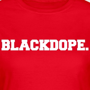 Blackdope T-Shirts - Women's T-Shirt