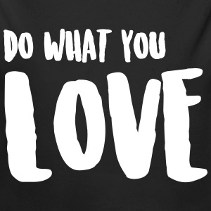 DO WHAT YOU LOVE / MACH WAS DU LIEBST Baby Bodys - Baby Bio-Langarm-Body