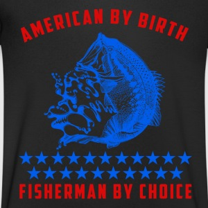 American by birth, Fischer's discretion T-Shirts - Men's V-Neck T-Shirt