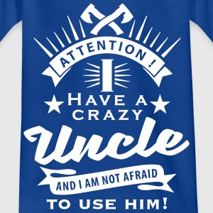 attention_crazy_uncle_01_2017_03_1c T-Shirts - Kinder T-Shirt