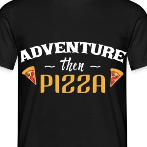 Adventure then Pizza Hipster Shirt - Männer T-Shirt