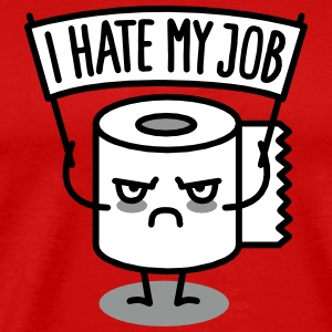 I hate my job - Toilet paper T-Shirts - Men's Premium T-Shirt
