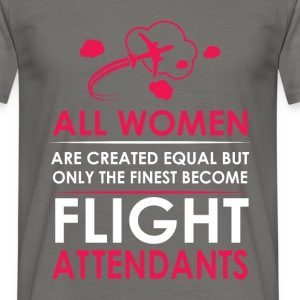 All women are created equal but only the finest be - Men's T-Shirt