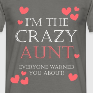I'm the crazy aunt everyone warned you about! - Men's T-Shirt