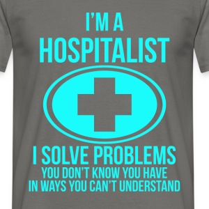 I'm a Hospitalist, I solve problems you don't know - Men's T-Shirt