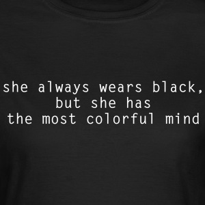 She Always Wears Black  T-Shirts - Women's T-Shirt